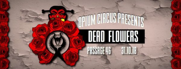 Opium Circus presents: Dead Flowers. Halloween in Freiburg.